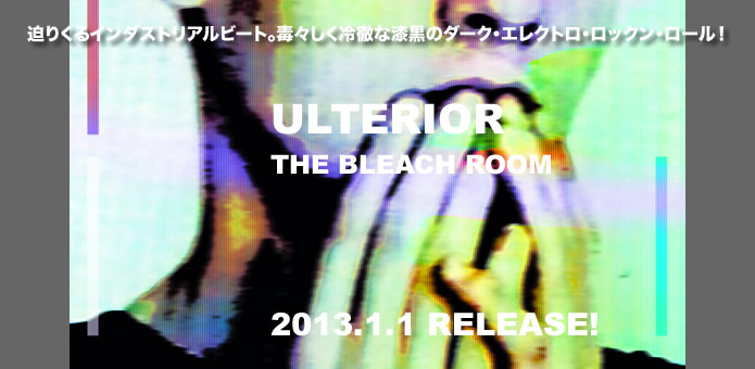 ULTERIOR / THE BLEACH ROOM